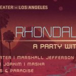 Rhondavous: A Party with Matte
