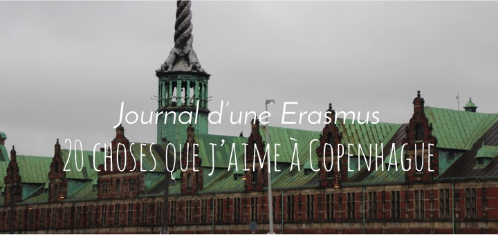Journal d'une Erasmus - 20 choses que j'aime à Copenhague