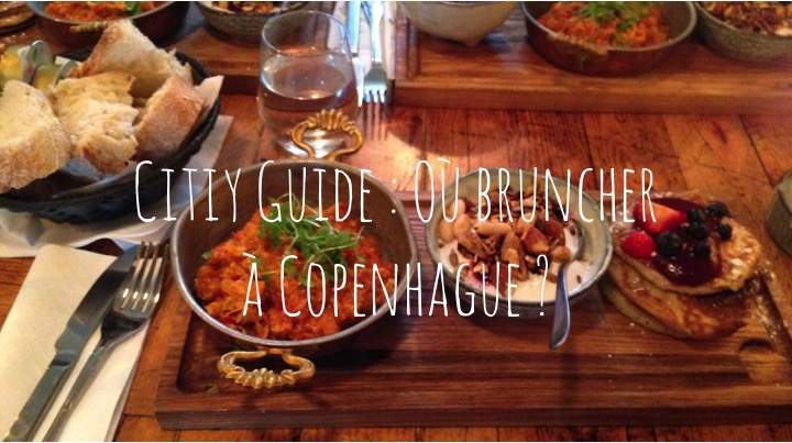 City Guide : Où bruncher à Copenhague ?