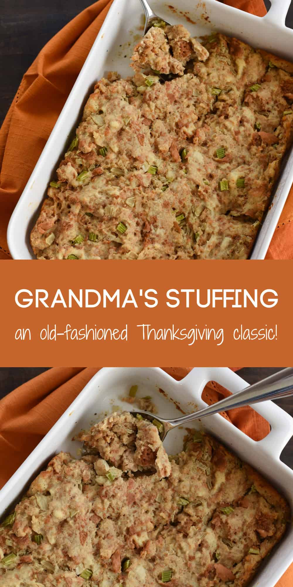 Collage of images of old fashioned bread stuffing for Thanksgiving with overlay GRANDMA'S STUFFING an old-fashioned Thanksgiving classic!