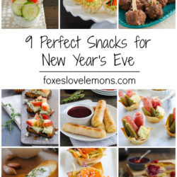 9 Perfect Snacks for New Year's Eve | foxeslovelemons.com
