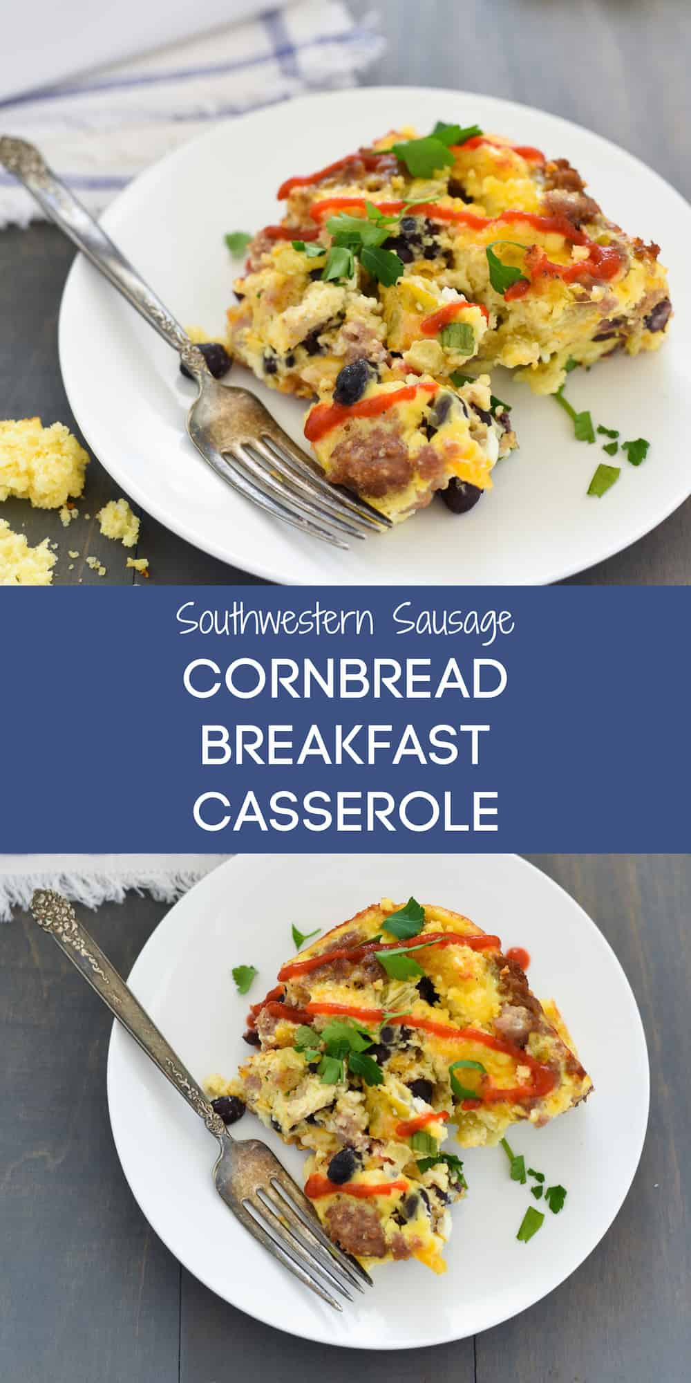 Collage of images of breakfast casserole with overlay: Southwestern Sausage CORNBREAD BREAKFAST CASSEROLE