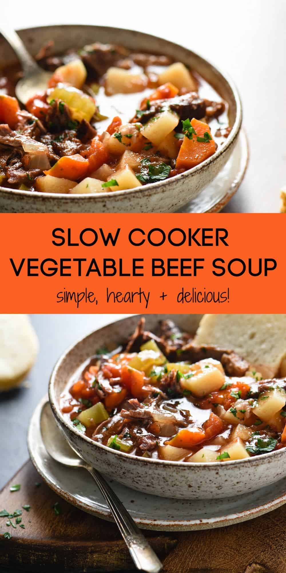 Collage of images of vegetable and beef soup with overlay: SLOW COOKER VEGETABLE BEEF SOUP simple hearty + delicious!