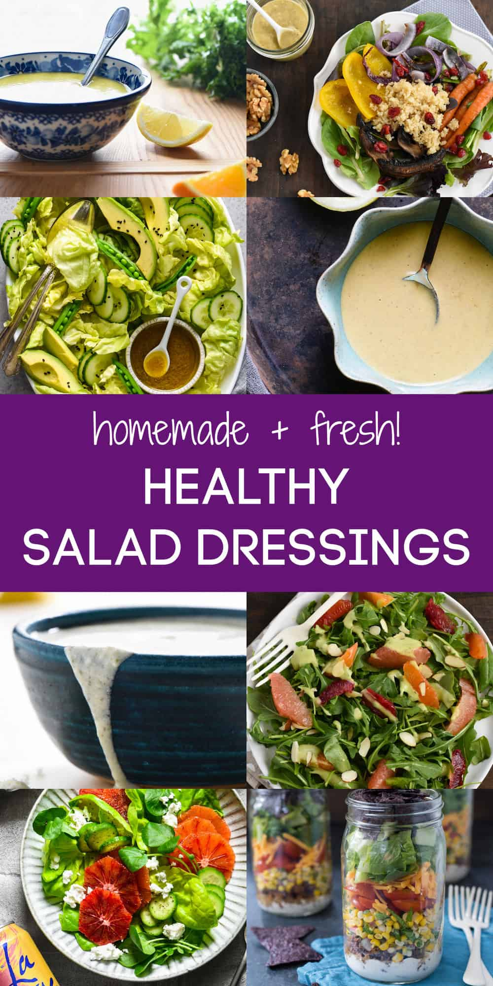 Collage of eight healthy salad dressings and salads with overlay: homemade + fresh HEALTHY SALAD DRESSINGS.