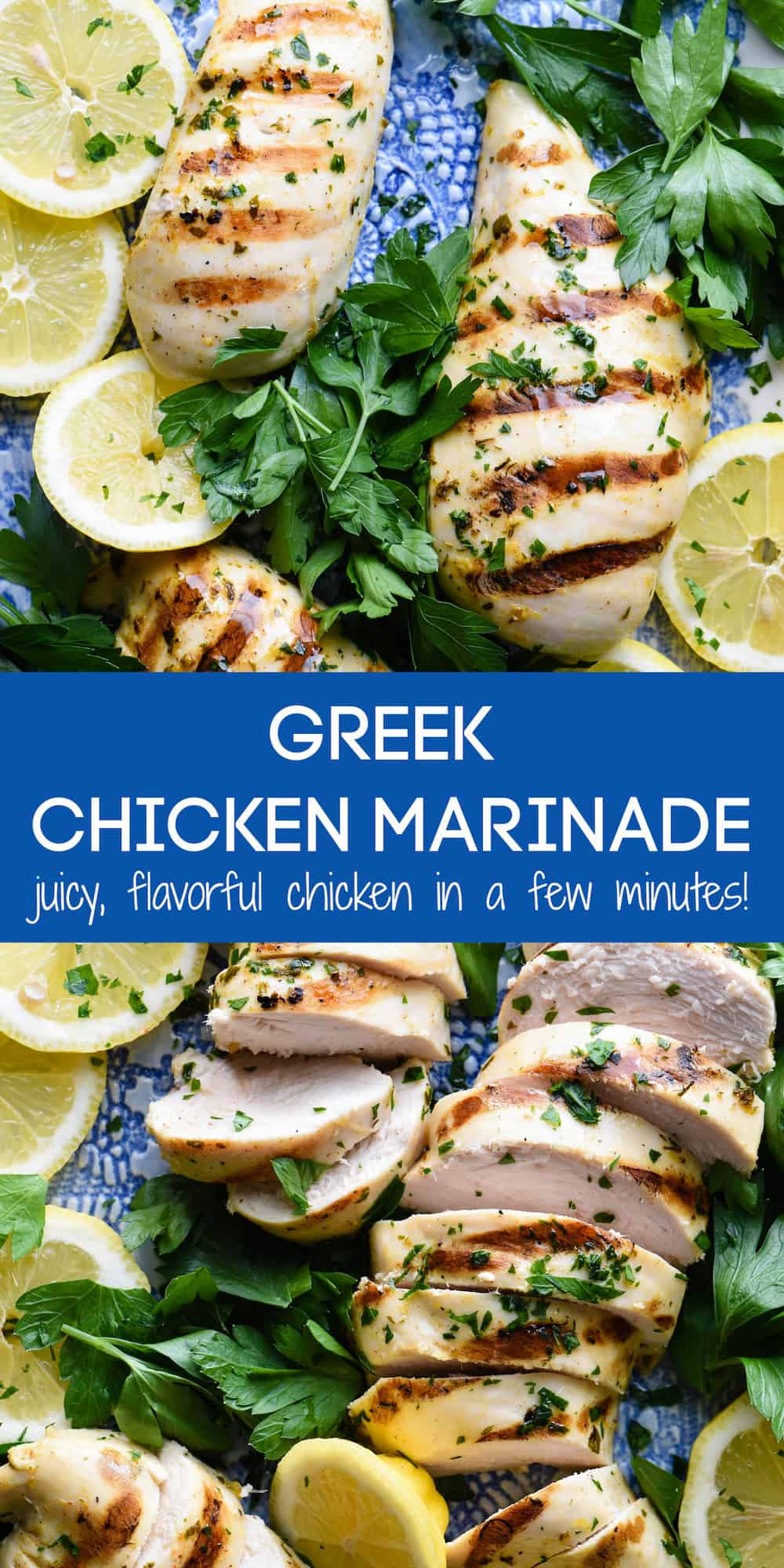 Collage of cut and uncut grilled chicken breast pieces on platter with lemons and herbs. Overlay: GREEK CHICKEN MARINADE juicy, flavorful chicken in a few minutes!