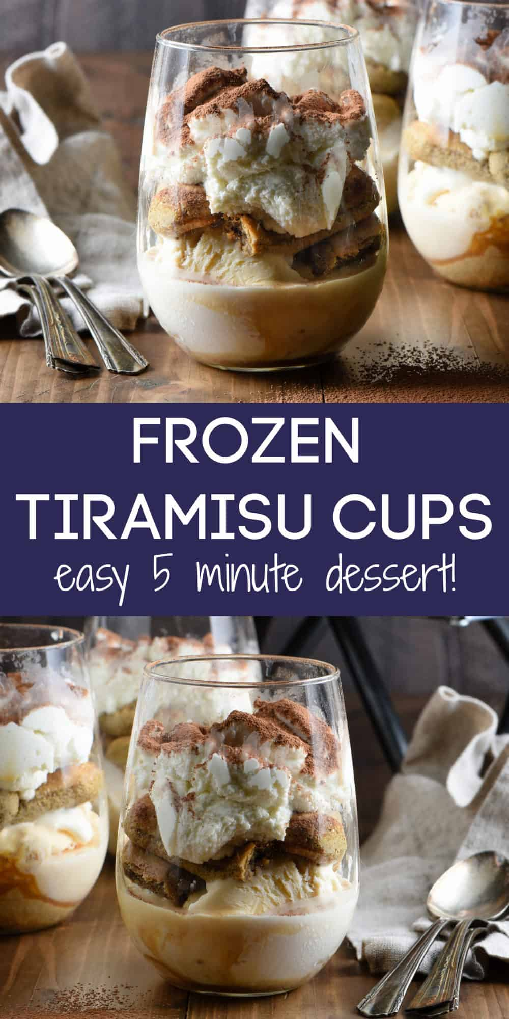 Collage of images of tiramisu trifle glasses with overlay: FROZEN TIRAMISU CUPS easy 5 minute dessert!