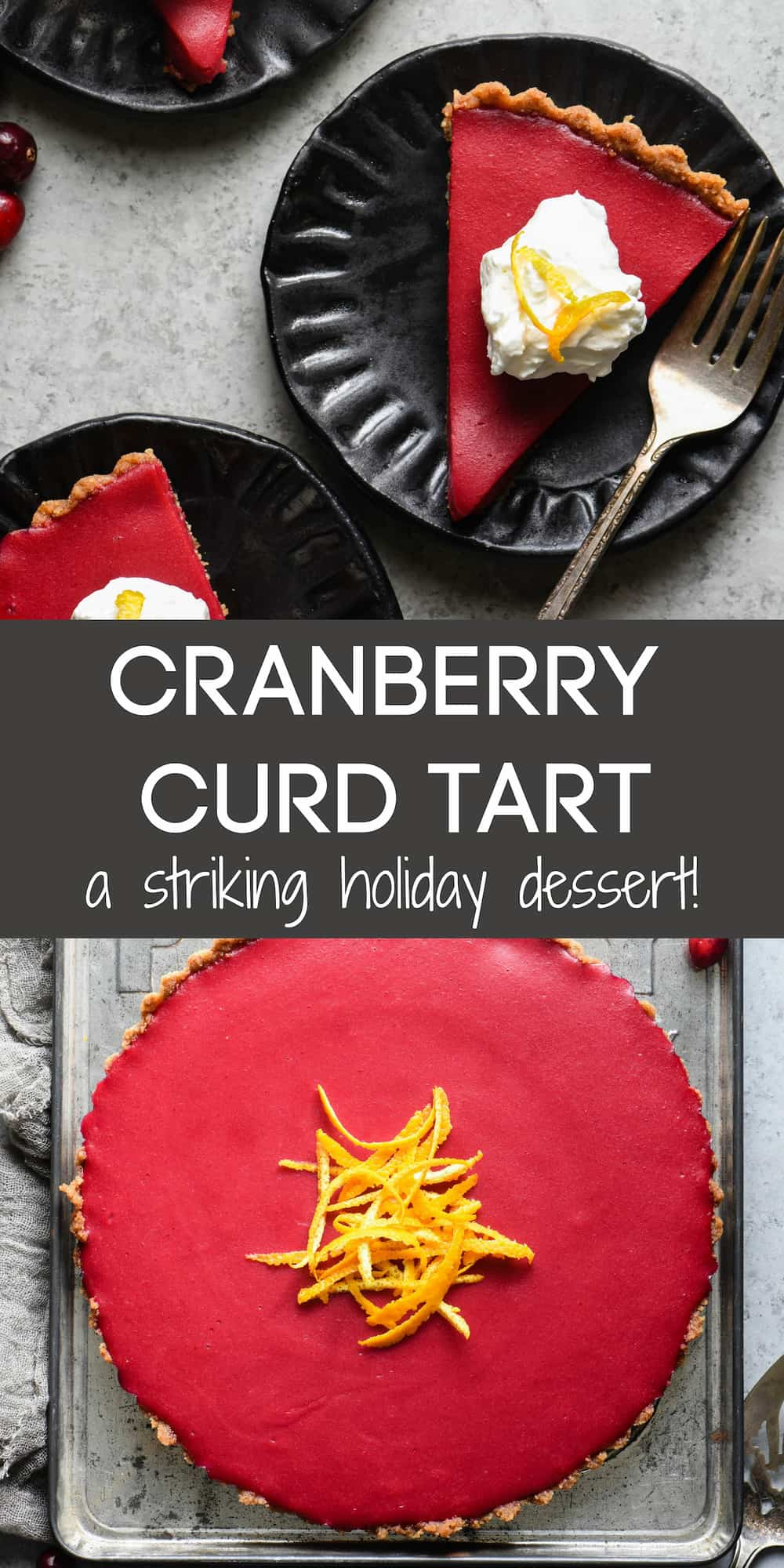 Collage of images of whole tart and cut slices, with overlay: CRANBERRY CURD TART a striking holiday dessert!