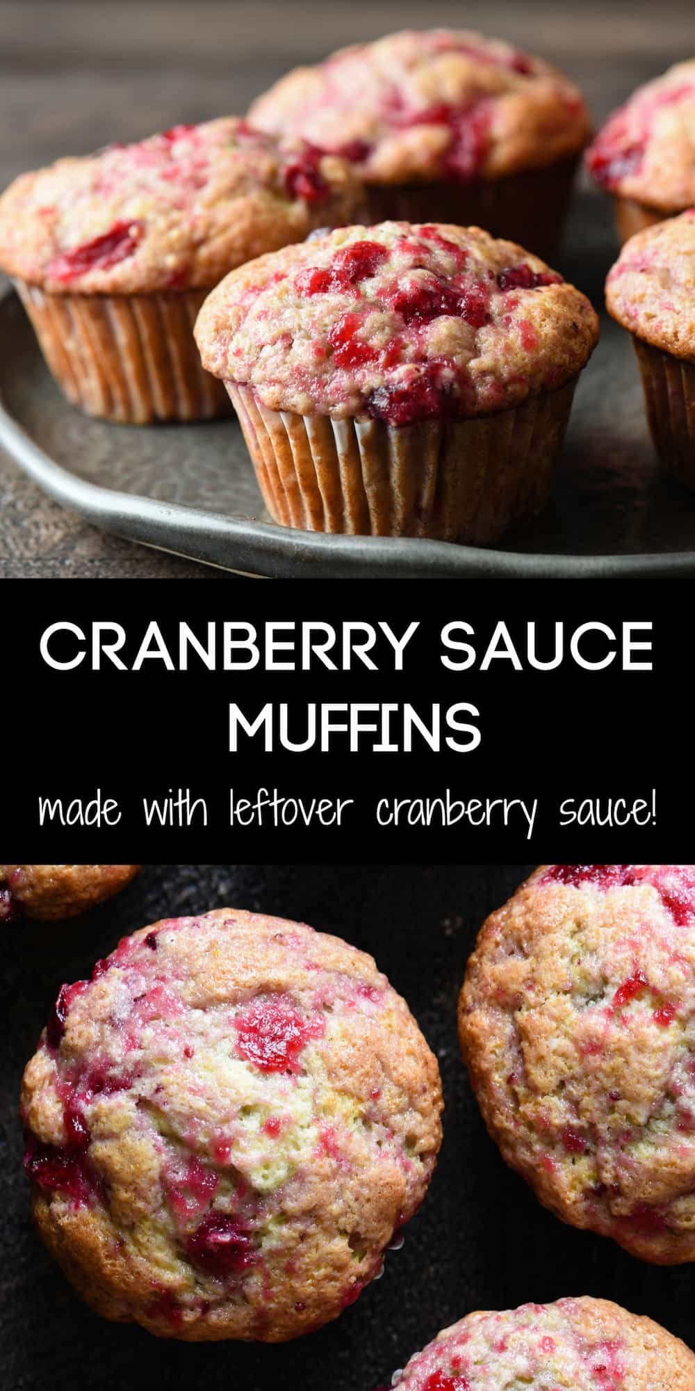 Collage of images of muffins with overlay: CRANBERRY SAUCE MUFFINS made with leftover cranberry sauce!