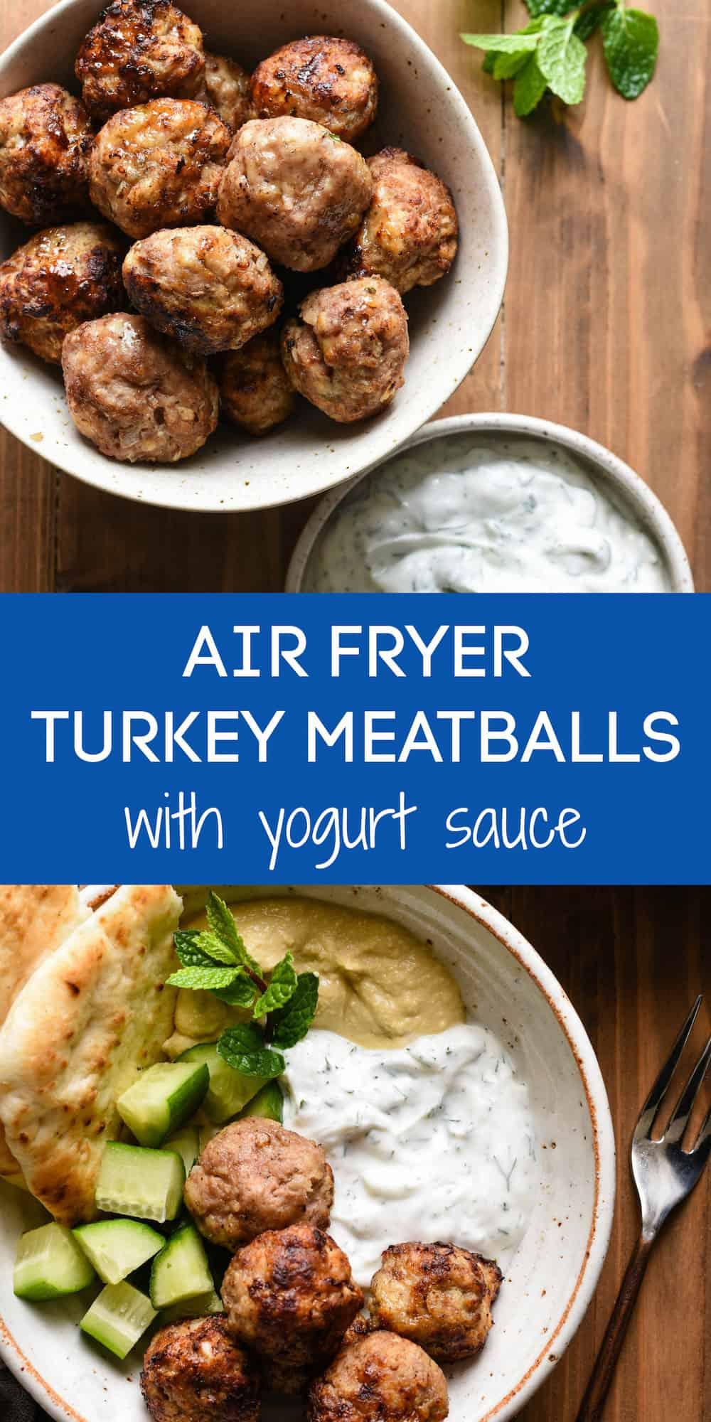 Collage of images of turkey meatballs and meatball bowl with overlay: AIR FRYER TURKEY MEATBALLS with yogurt sauce.