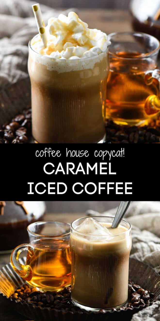 Collage of images of iced coffee house style drinks with overlay: coffee house copycat! CARAMEL ICED COFFEE.