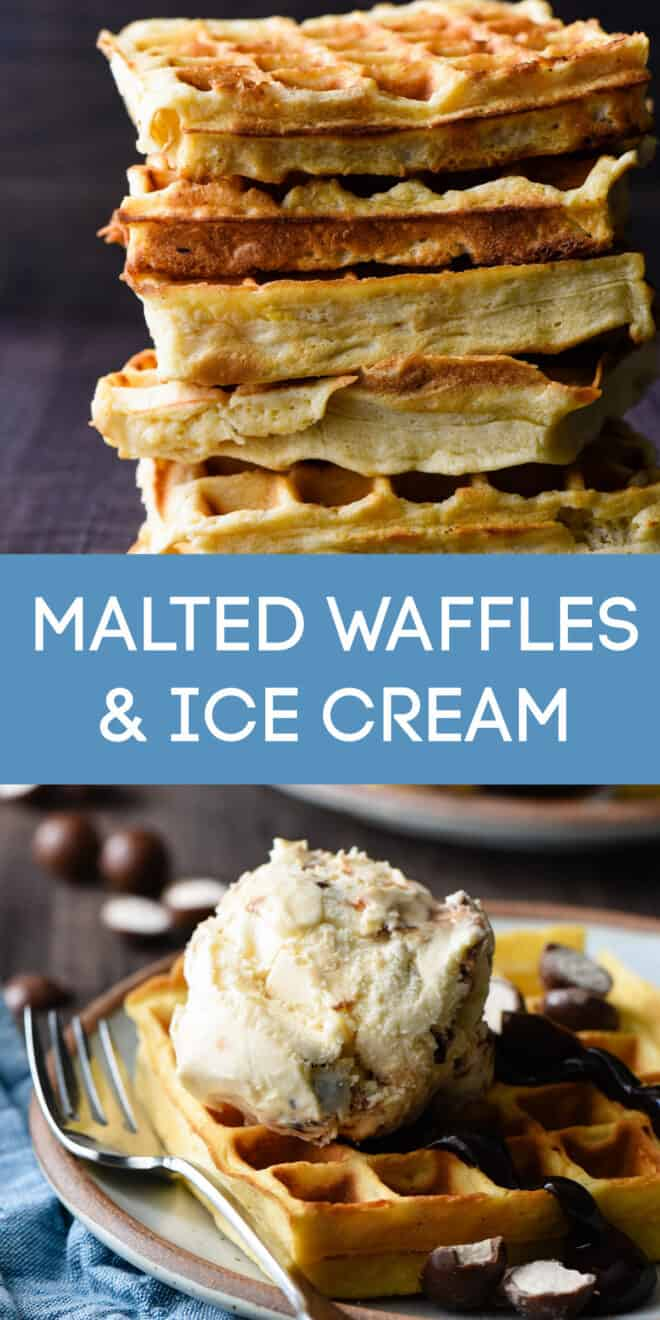 Collage of images of waffles and waffles topped with ice cream with overlay: MALTED WAFFLES & ICE CREAM.