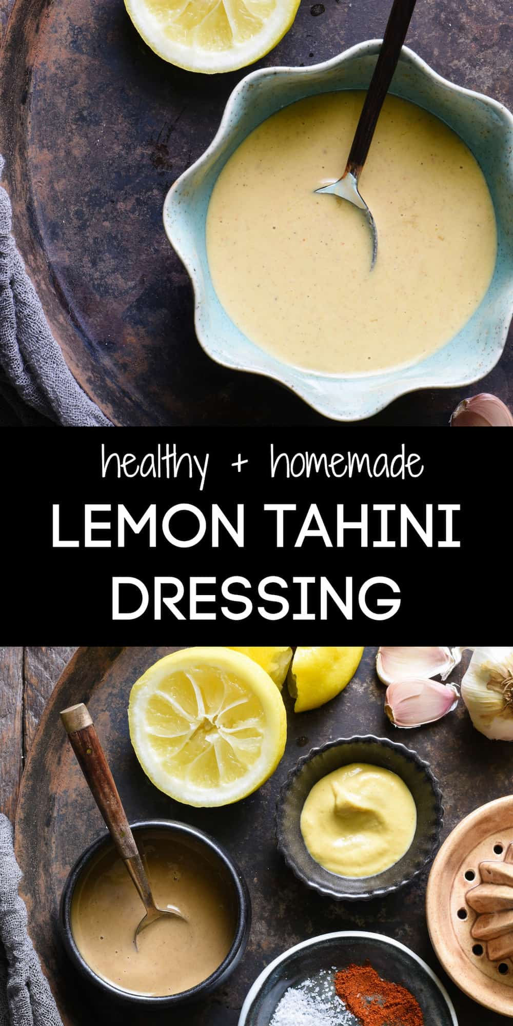 "Collage of images of tahini dressing, plus ingredients for it. Caption says ""healthy + homemade LEMON TAHINI DRESSING."""