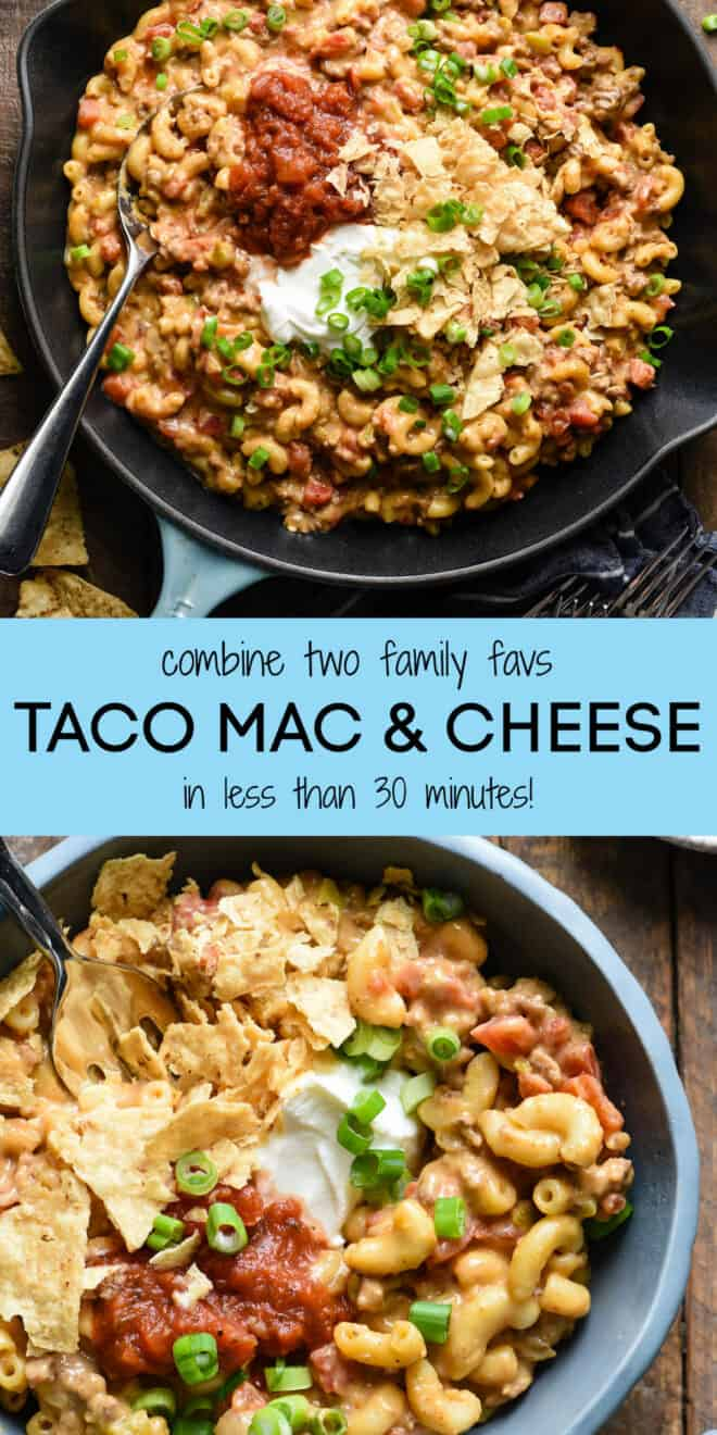 Collage of images of pasta dish in skillet and bowl, with overlay: combine two family favs TACO MAC & CHEESE in less than 30 minutes!