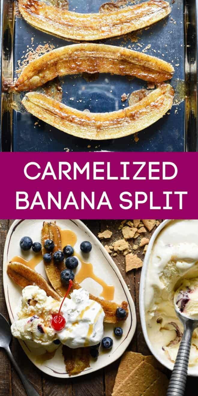 Collage of images of baked bananas and a banana split with overlay: CARAMELIZED BANANA SPLIT.
