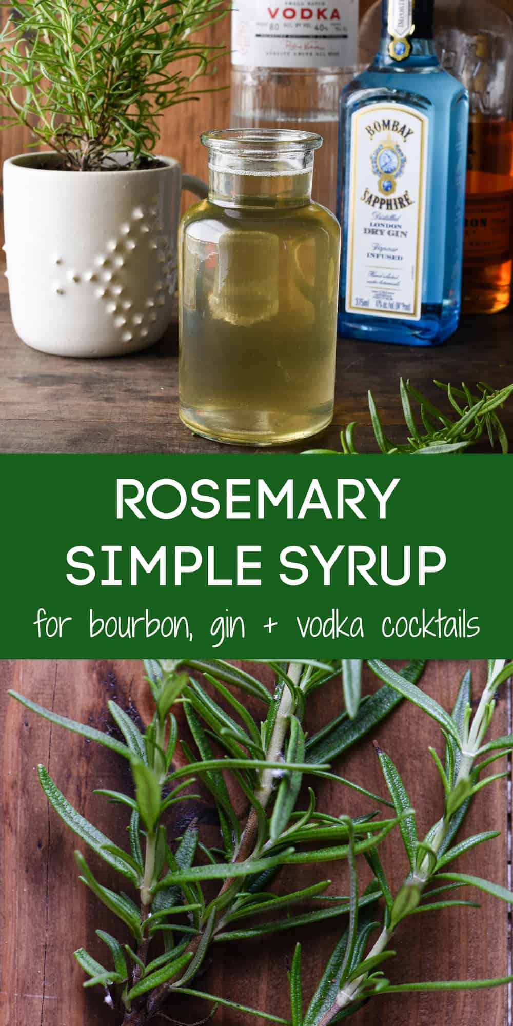 Collage of images of fresh rosemary and rosemary simple syrup with overlay: ROSEMARY SIMPLE SYRUP for bourbon, gin + vodka cocktails