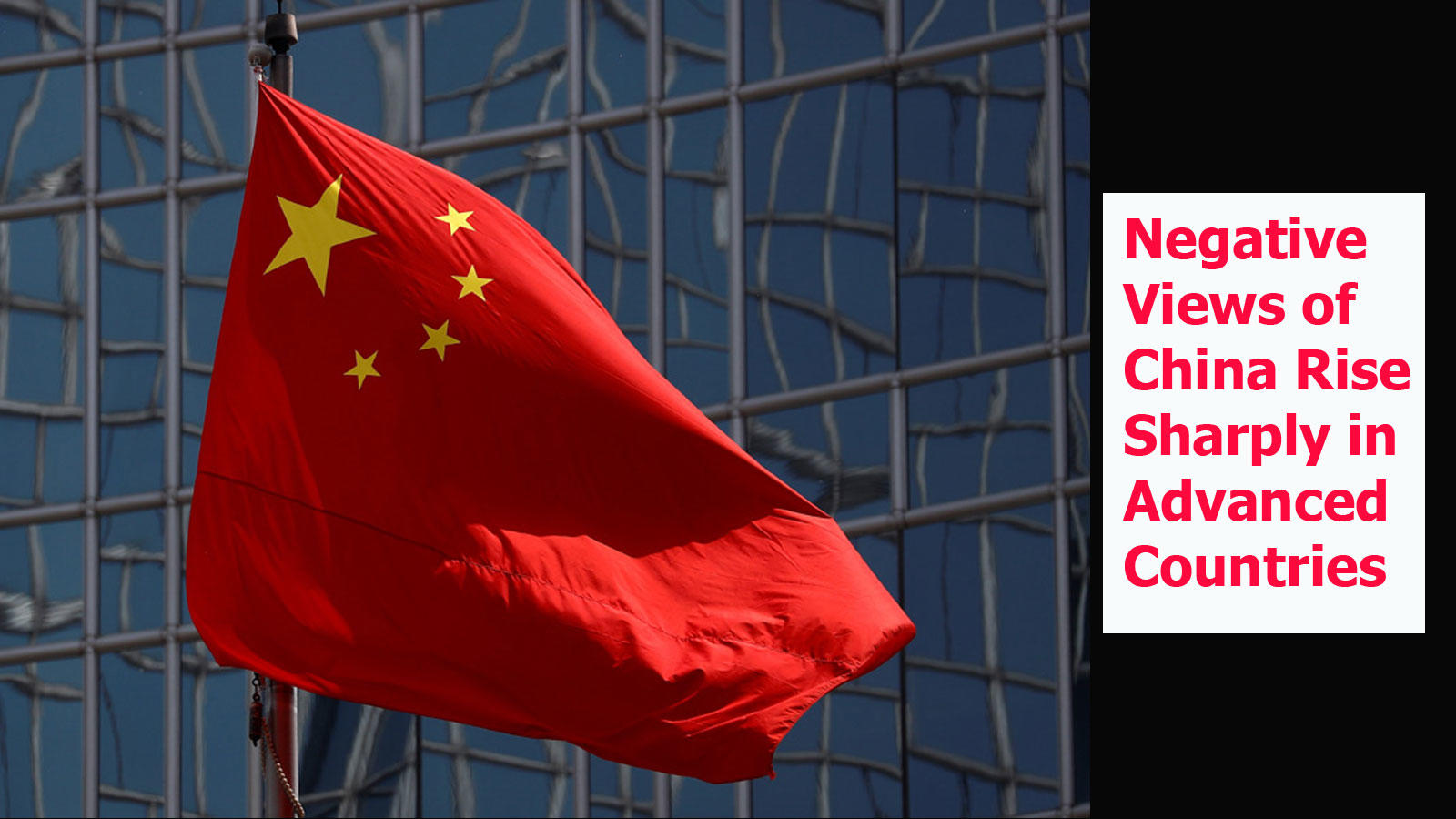 Negative views of China rise sharply in advanced countries