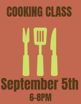 September 5th Farmer and Foodie Cooking Class