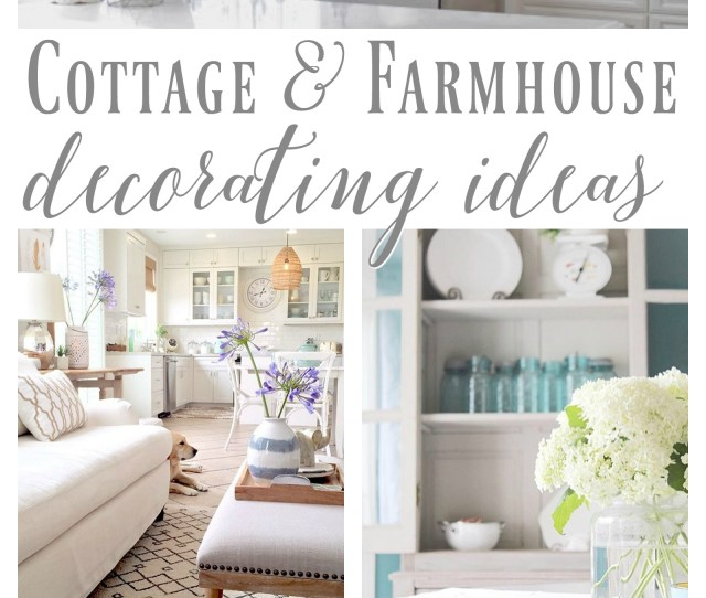 Cottage And Farmhouse Style Decorating Ideas Foxhollowfridayfavs Foxhollowcottage Com June Features