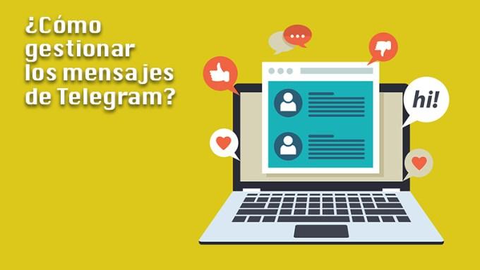 Aprende paso a paso cómo gestionar los mensajes de Telegram como todo un experto en la plataforma