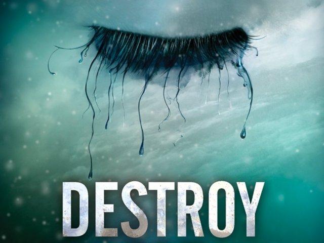 Destroy Me: A Shatter Me Novella