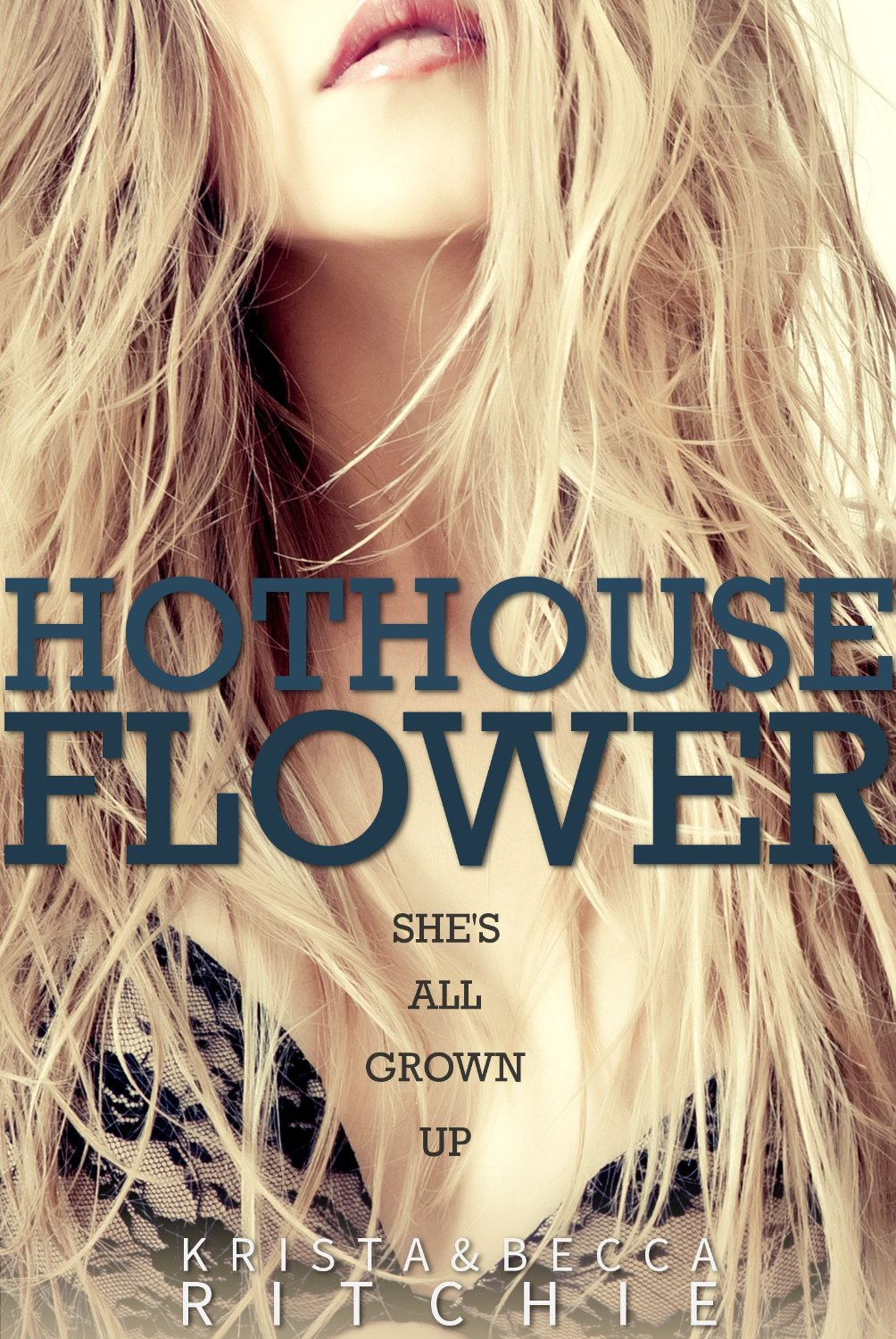 Hothouse Flower (Calloway Sisters, #2; Addicted, #2.2) Book Cover