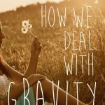 How Do We Deal With Gravity