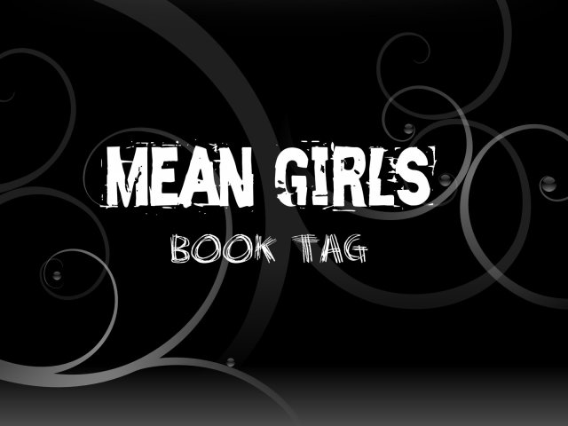 MEAN GIRLS BOOK TAG! @Kimberley_Bee @FMAbookreviews @potteralda @theVrsha @MrsH_Approved