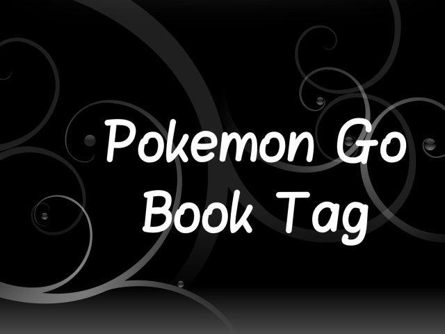 Pokemon Go Book Tag