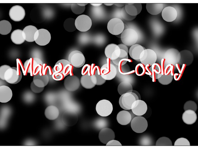 Manga and Cosplay #1