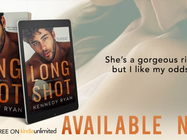 Available Now: LONG SHOT by Kennedy Ryan (A TOP READ)