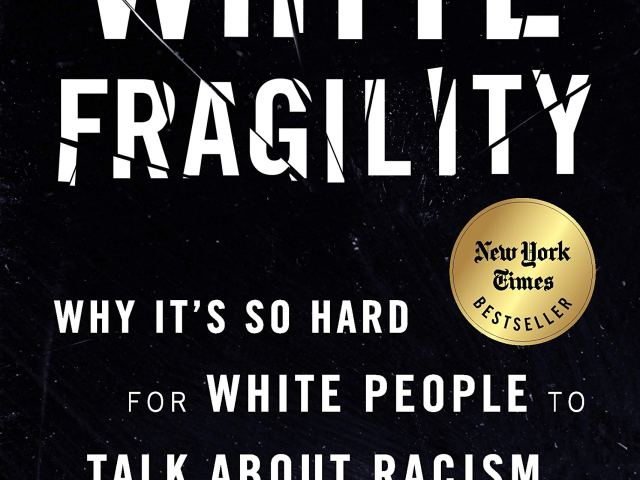 Review: White Fragility: Why It's So Hard for White People to Talk About Racism by Robin DiAngelo