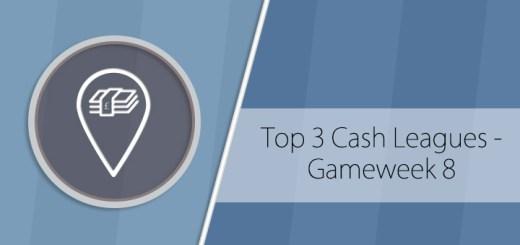 Top 3 Fantasy Football Cash Leagues - Gameweek 8