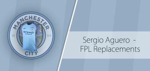 Sergio Aguero FPL Replacements