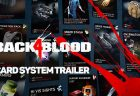 協力型ゾンビFPS『Back 4 Blood』新規映像公開!ランダム要素「カードシステム」を詳しく解説