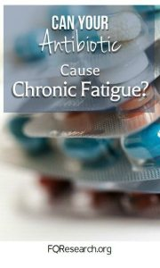 Mitochondrial Disorder from the Fluoroquinolone antibiotics can lead to chronic fatigue.