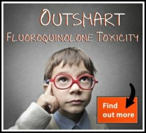 outsmart the Fluoroquinolones with the Fluoroquinolone Toxicity Solution