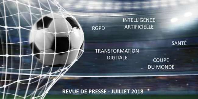 Revue de presse Data & Digital - Juillet 2018