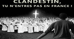 "Ku Klux Klan Made in France : ""Clandestin, tu n'entres pas en France !"""