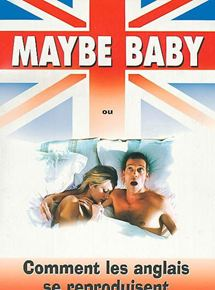Bande-annonce Maybe Baby ou Comment les Anglais se reproduisent
