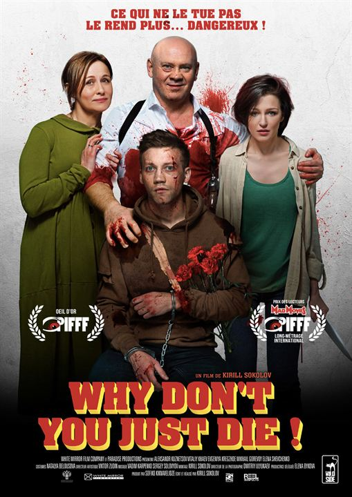 Why Don't You Just Die : Affiche