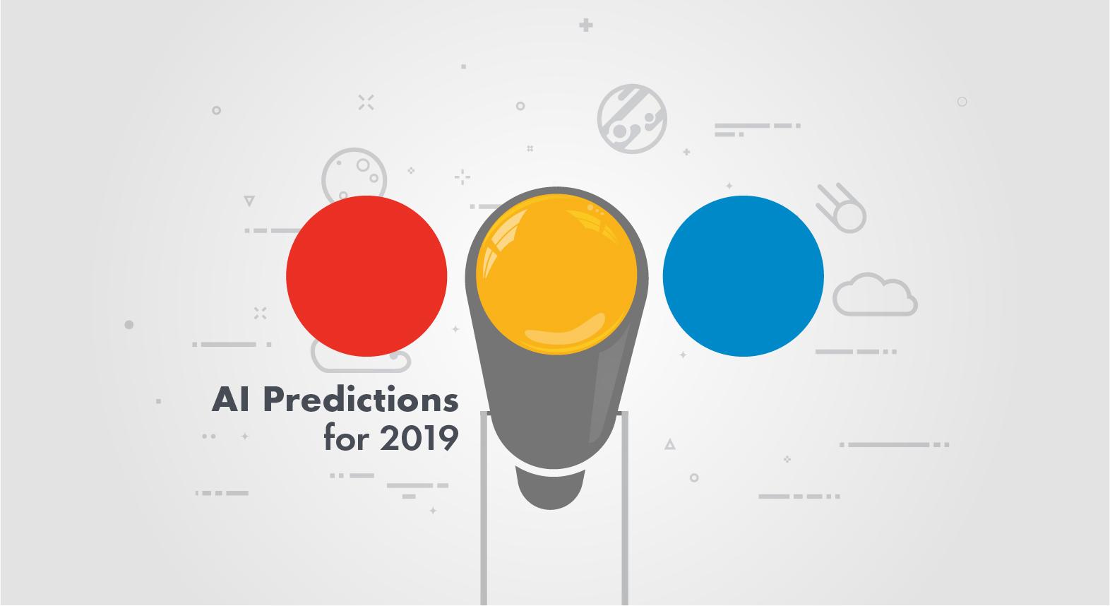 AI Predictions For 2019