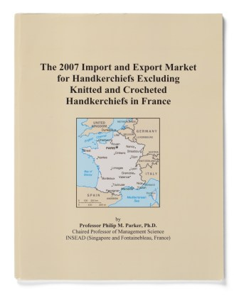 The 2007 Import and Export Market for Handkerchiefs Excluding Knitted and Crocheted Handkerchiefs in France, 2008