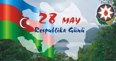 28 may – RESPUBLİKA GÜNÜNÜZ MÜBARƏK!