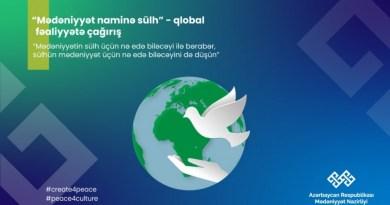 """Mədəniyyət Nazirliyi beynəlxalq tərəfdaşlarla birgə """"Mədəniyyət naminə sülh"""" qlobal kampaniyasına başlayır"""