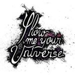 Show Me Your Universe