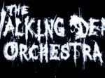THE WALKING DEAD ORCHESTRA