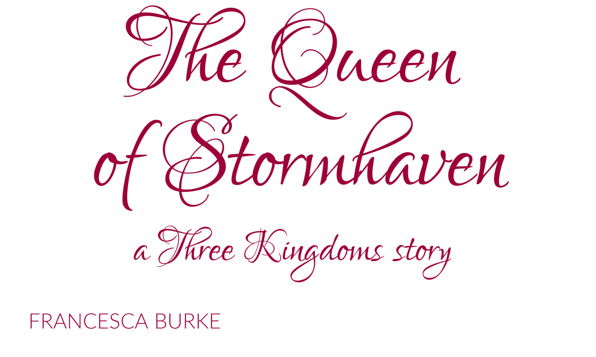 pink on white graphic reading 'The Queen of Stormhaven a Three Kingdoms Story Francesca Burke'