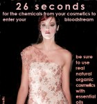 26 seconds for the chemicals from your cosmetics