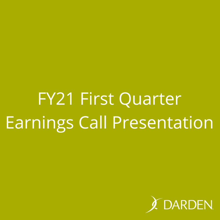 Darden Restaurants reports Fiscal 2021 First Quarter Results on September 24, 2020. Webcast and Presentation are available. Darden International and Franchising