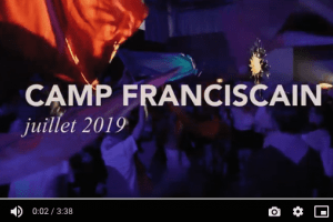 Camp Franciscain de Juillet 2019